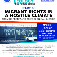 Part 3 of MG's Race, Class, & Ecology Series: Migrant Rights in a Hostile Climate: From Border Wars to Ecological Justice