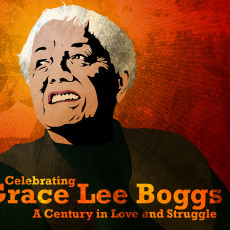 March 18-20 in the Bay Area: Celebrating Grace Lee Boggs: A Century in Love and Struggle
