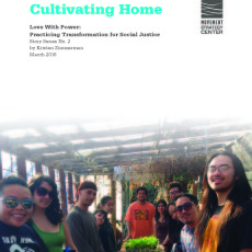 """Cultivating Home: MG is excited and honored to be featured in Movement Strategy Center's story series """"Love With Power: Practicing Transformation for Social Justice"""""""