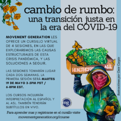 Just Transition in the Age of COVID-19 // Cambio del rumbo: